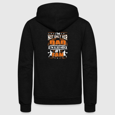 I'm Not Only Her Dad I'm Also Her #1 Fan T Shirt - Unisex Fleece Zip Hoodie by American Apparel