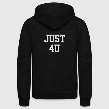 Just For You - Unisex Fleece Zip Hoodie by American Apparel