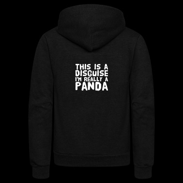 This is a disguise i'm really a panda - Unisex Fleece Zip Hoodie