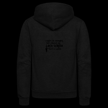 I am annoying but I have a normal lock screen pic - Unisex Fleece Zip Hoodie