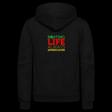 The boating life always appreciates - Unisex Fleece Zip Hoodie