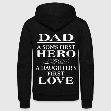 Dad a son's first hero A daughter's first love - Unisex Fleece Zip Hoodie