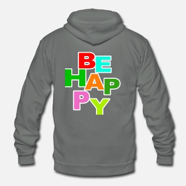 Happiness Be Happy - Unisex Fleece Zip Hoodie