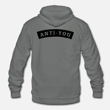 1e8c4b1fe79b Anti You - Unisex Fleece Zip Hoodie