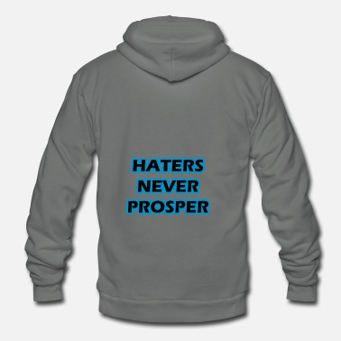 Prosperity Haters never prosper - Unisex Fleece Zip Hoodie