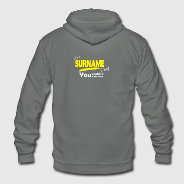It s A Surname Humour logo - Unisex Fleece Zip Hoodie