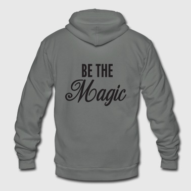 Be The Magic - Unisex Fleece Zip Hoodie