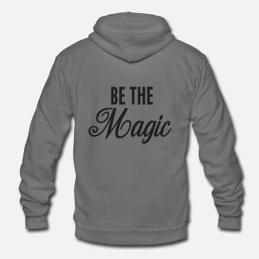 Magic Be The Magic - Unisex Fleece Zip Hoodie