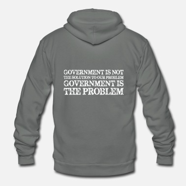 Government Government Is Not Solution Government Is Problem - Unisex Fleece Zip Hoodie