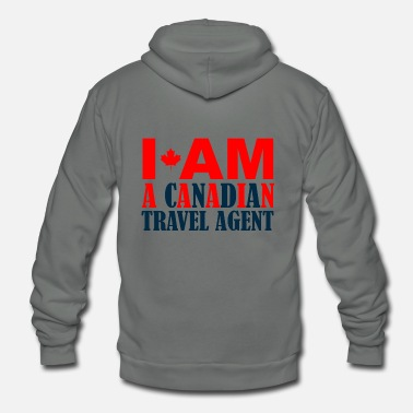 Proud CANADIAN - I AM A CANADIAN TRAVEL AGENT - Unisex Fleece Zip Hoodie