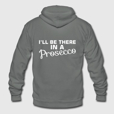 Ill Be There Prosecco - Unisex Fleece Zip Hoodie