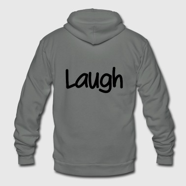 Laugh - Unisex Fleece Zip Hoodie