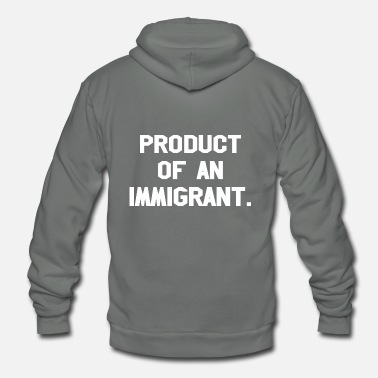Production Year Product Of An Immigrant - Unisex Fleece Zip Hoodie