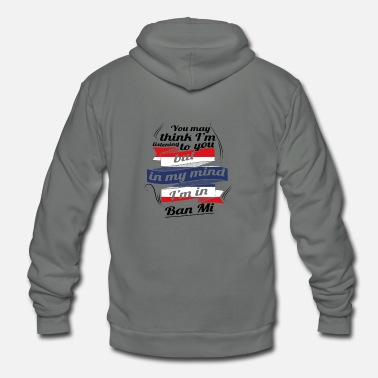 Thailand URLAUB HOME ROOTS TRAVEL I M IN Thailand Ban Mi - Unisex Fleece Zip Hoodie