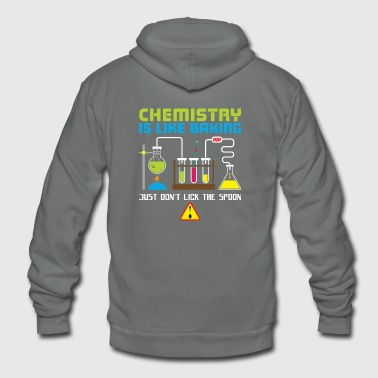Chemistry Is Like Baking Gift - Unisex Fleece Zip Hoodie