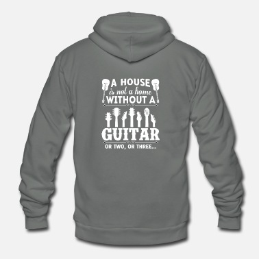 Guitar A HOUSE IS NOT A HOME WITHOUT A GUITAR OR TWO OR - Unisex Fleece Zip Hoodie