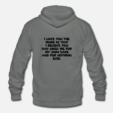 Cuore Quotes I love you the more in that I believe you - Unisex Fleece Zip Hoodie