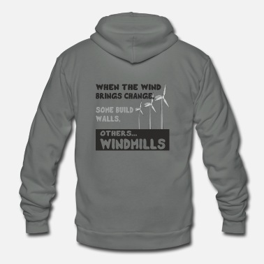 Wind Energy Quote Wind Energy Change Windmill - Unisex Fleece Zip Hoodie