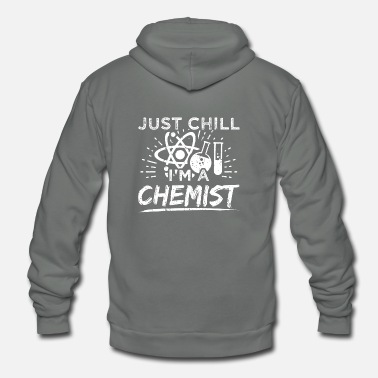 Chemistry Funny Chemistry Chemist Shirt Just Chill - Unisex Fleece Zip Hoodie
