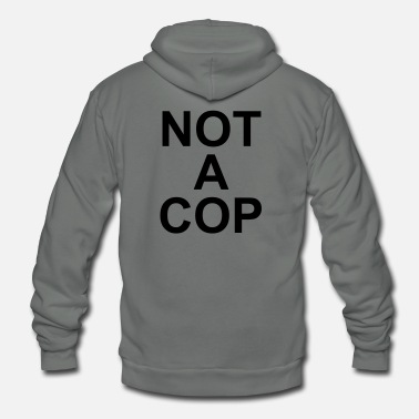 Cop Not A Cop - Unisex Fleece Zip Hoodie