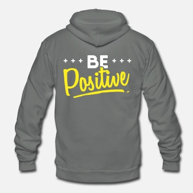 Motivational Be Positive. Positive motivational design. - Unisex Fleece Zip Hoodie
