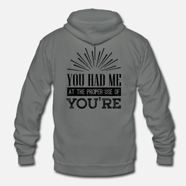 Grammar Teacher Educator Had Me at Proper Use of You're Grammar Nerd - Unisex Fleece Zip Hoodie