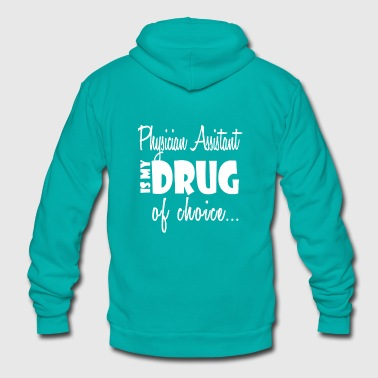 Physician Assistant Birthday Gift- Drug of Choice - Unisex Fleece Zip Hoodie by American Apparel