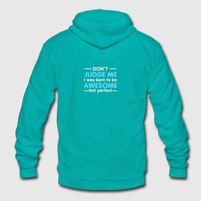 I Was Born To Awesome Not Perfect Funny - Unisex Fleece Zip Hoodie by American Apparel
