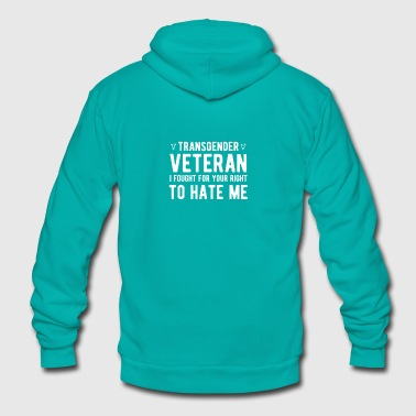 Transgender Veteran I Fought For Your Right To Hat - Unisex Fleece Zip Hoodie