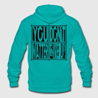 You Matter - black print - Unisex Fleece Zip Hoodie by American Apparel