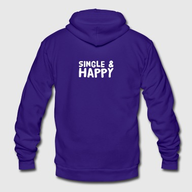 Single and happy - Unisex Fleece Zip Hoodie