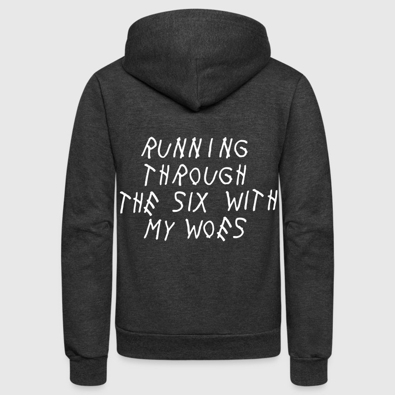 Running Through The Six With My Woes - Unisex Fleece Zip Hoodie