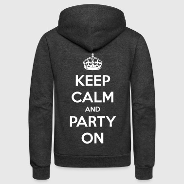 Keep Calm And Party On - stayflyclothing.com - Unisex Fleece Zip Hoodie