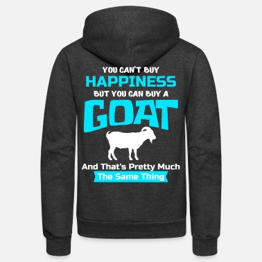 Goat You Can't Buy Happiness But You Can Buy A Goat, Goat Gift, Goat Lover, Goat Lady - Unisex Fleece Zip Hoodie