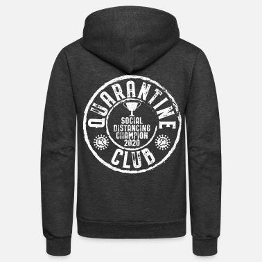 Quarantine Club Social Distancing Champion - Unisex Fleece Zip Hoodie