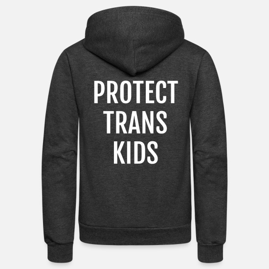 Gay Pride Hoodies & Sweatshirts - Protect Trans Kids - for Pride and Political Demo - Unisex Fleece Zip Hoodie charcoal gray
