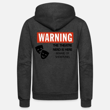 Nerd Warning Theatre Nerd - Unisex Fleece Zip Hoodie