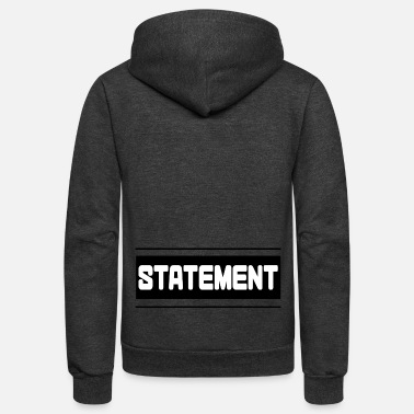 Statement statement - Unisex Fleece Zip Hoodie