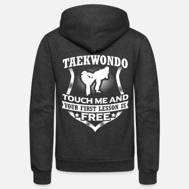Touch Taekwondo Touch Me Martial Arts Fighter Gift - Unisex Fleece Zip Hoodie