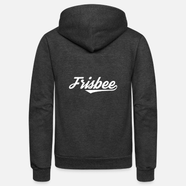 Frisbees Game Frisbee Frisbee Player Frisbees Frisbee Throw - Unisex Fleece Zip Hoodie