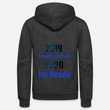 Class 2020 2019 Lesson Learned 2020 Im Ready For New Plans - Unisex Fleece Zip Hoodie