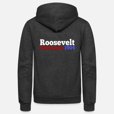Campaign Theodore Roosevelt & Fairbanks 1904 Presidential Election Campaign - Unisex Fleece Zip Hoodie