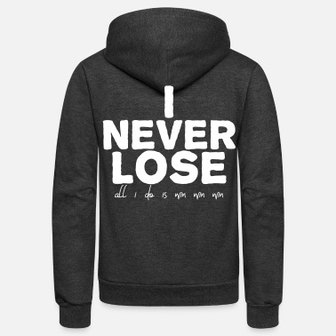 I NEVER LOSE - Unisex Fleece Zip Hoodie