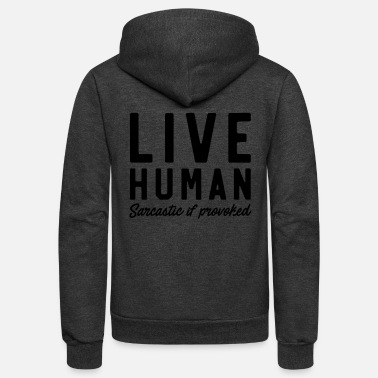 Provoking Live Human Sarcastic if Provoked - Unisex Fleece Zip Hoodie