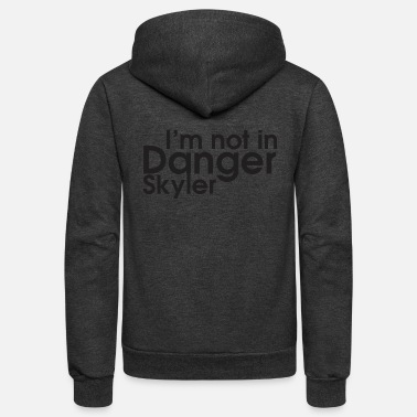 Skyler I m not in Danger Skyler - Unisex Fleece Zip Hoodie