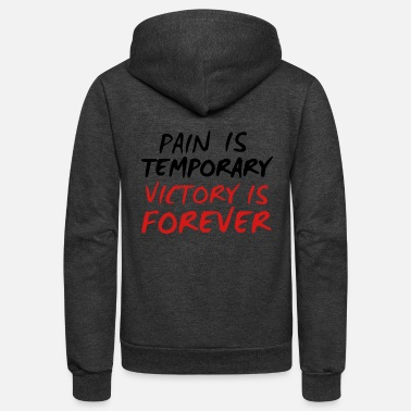 Victory Pain is Temporary Victory is Forever - Unisex Fleece Zip Hoodie