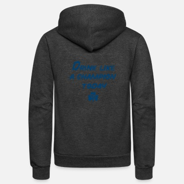 Drink Like a Champion - Unisex Fleece Zip Hoodie
