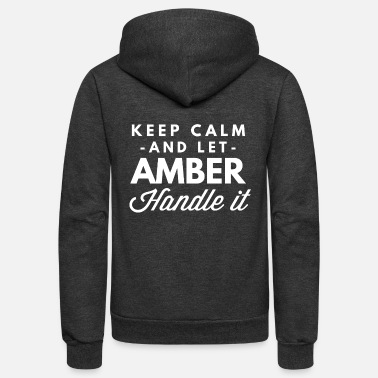 Calm Keep Calm and let Amber handle it - Unisex Fleece Zip Hoodie