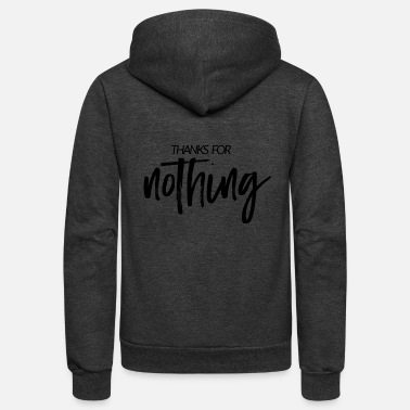Handwriting Thanks for nothing - handwriting - Unisex Fleece Zip Hoodie