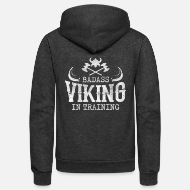 Viking Badass Viking In Training to Valhalla - Unisex Fleece Zip Hoodie